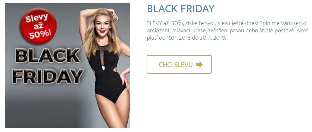 Black Friday – Největší slevová akce roku je tu! SLEVY až 50% Přijďte si ve dnech od 19. listopadu do 30. listopadu 2018 pro svou SLEVU. BLACK FRIDAY je opět tady! Využijte jedinečných slev až 50%. Nezapomeňte na recepci předložit vystřižený kupónek z letáku, který najdete přímo na naší provozovně, nebo si jej můžete stáhnout z našeho webu.